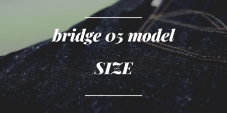 bridge 05のサイズチャート・サイズの測り方・サイズ選びの注意点・スソ上げについて